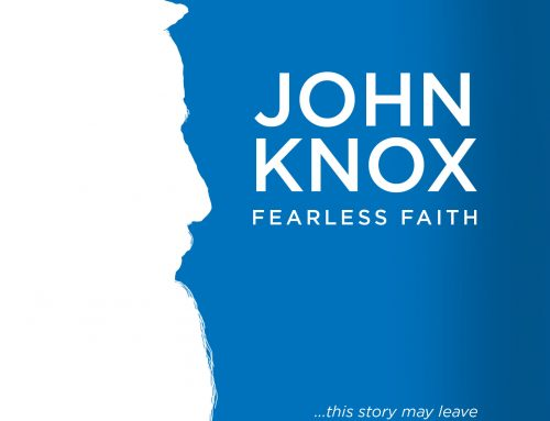 John Knox – Fearless Faith