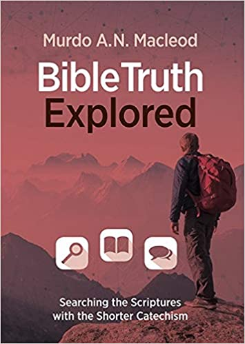 BIBLE TRUTH EXPLORED  Murdo A MacLeod