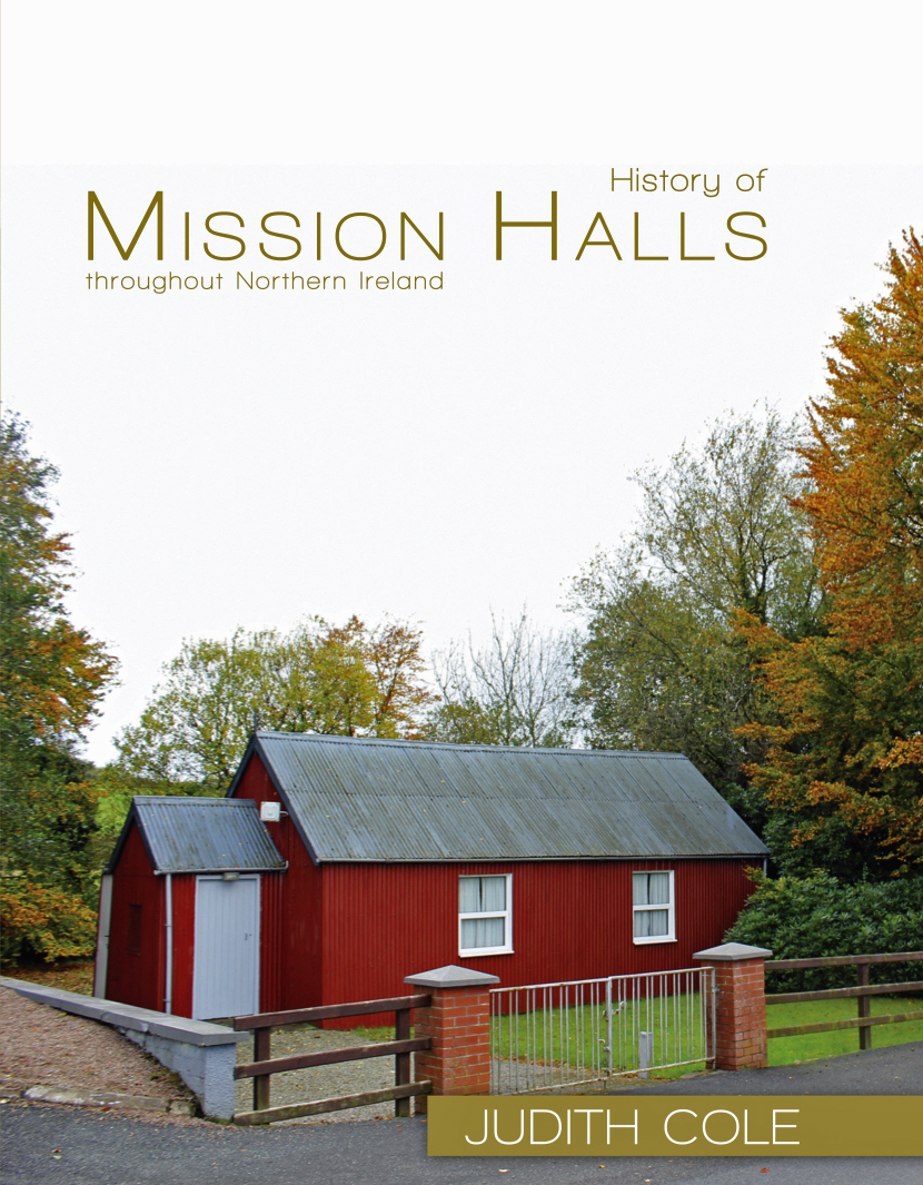 HISTORY OF MISSION HALLS THROUGHOUT NORTHERN IRELAND – Judith Cole